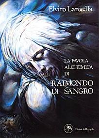 Elviro Langella, La favola alchemica di Raimondo di Sangro